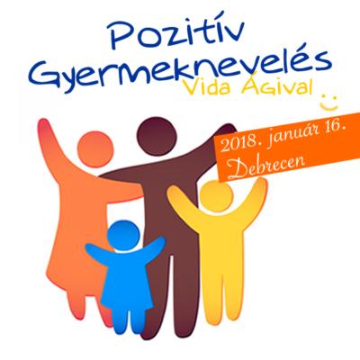 Pozitív Gyermeknevelés előadás Vida Ágival Debrecenben