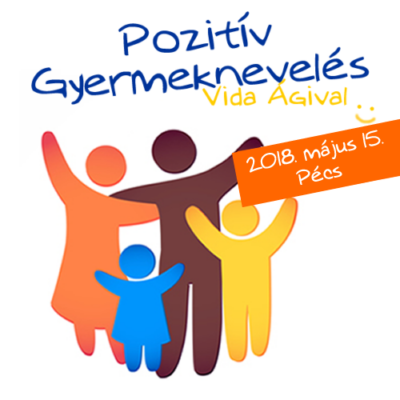 Pozitív Gyermeknevelés előadás Vida Ágival Pécs