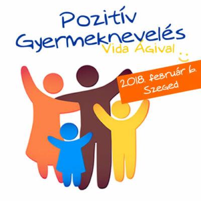 Pozitív Gyermeknevelés előadás Vida Ágival Szeged