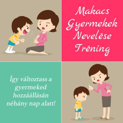 Makacs Gyerekek Nevelése Tréning