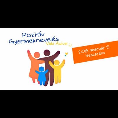 Pozitív Gyermeknevelés előadás Vida Ágival Veszprémben